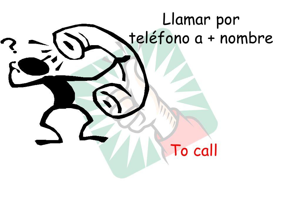 Llamar por teléfono a + nombre