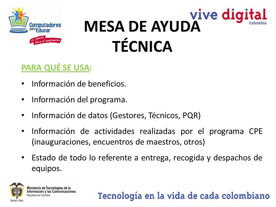 MESA DE AYUDA TÉCNICA PARA QUÉ SE USA: Información de beneficios.