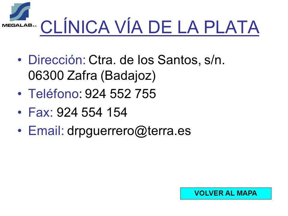 CLÍNICA VÍA DE LA PLATA Dirección: Ctra. de los Santos, s/n. 06300 Zafra (Badajoz) Teléfono: 924 552 755.