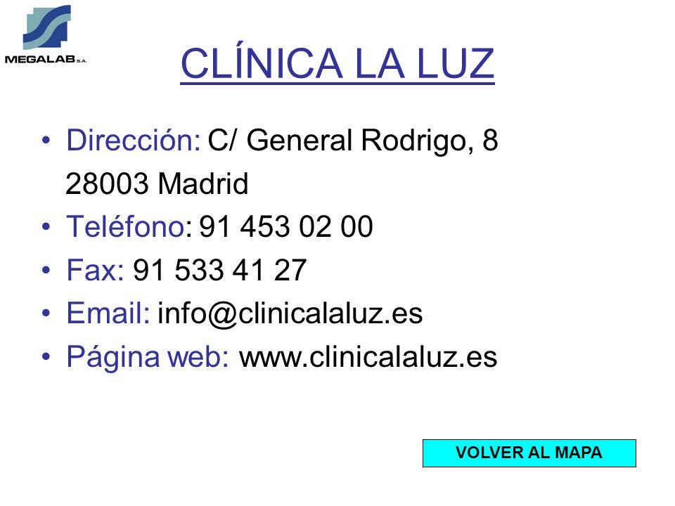 CLÍNICA LA LUZ Dirección: C/ General Rodrigo, 8 28003 Madrid