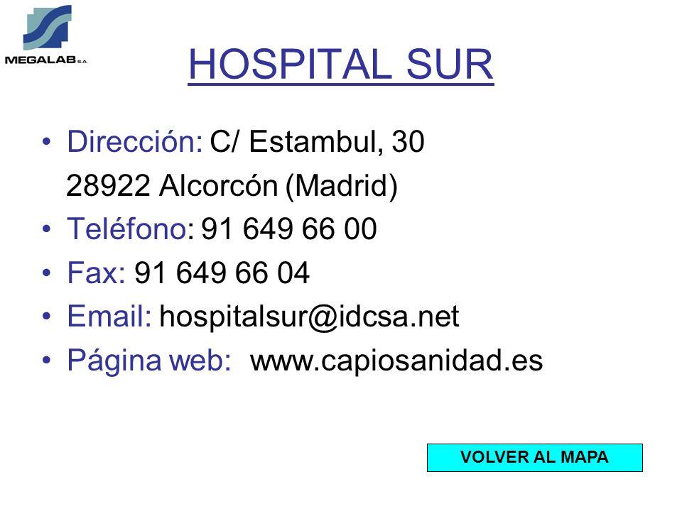 HOSPITAL SUR Dirección: C/ Estambul, 30 28922 Alcorcón (Madrid)