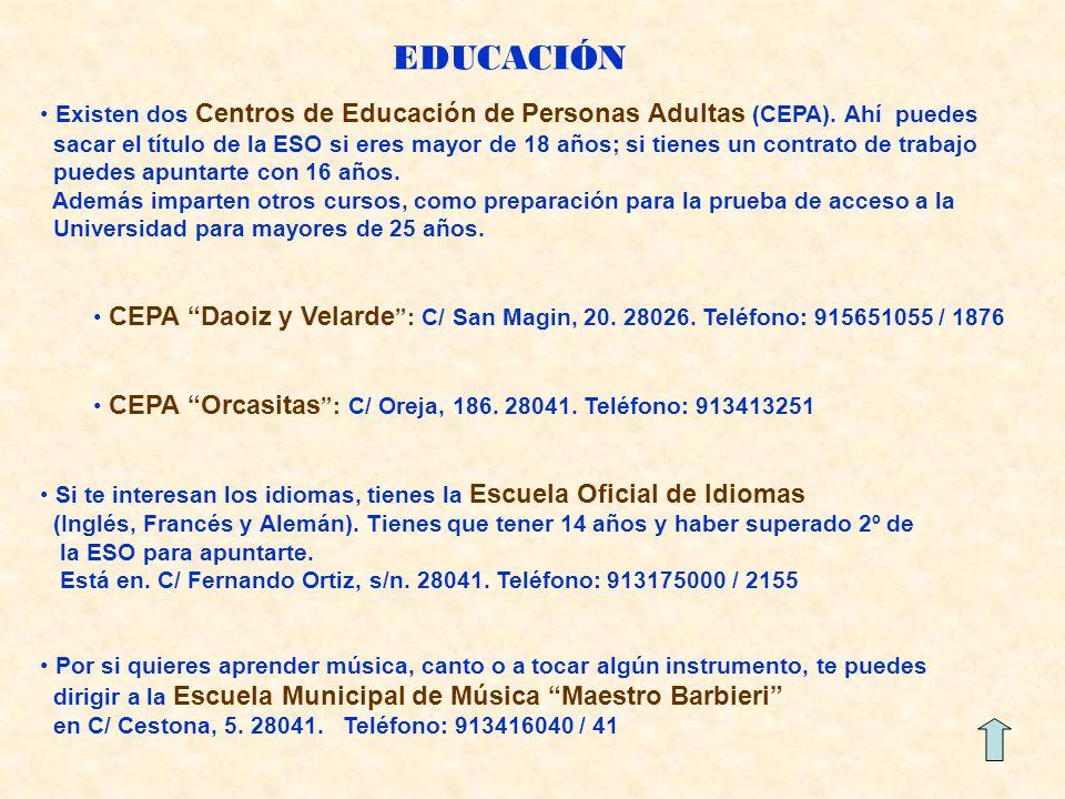 EDUCACIÓN Existen dos Centros de Educación de Personas Adultas (CEPA). Ahí puedes.