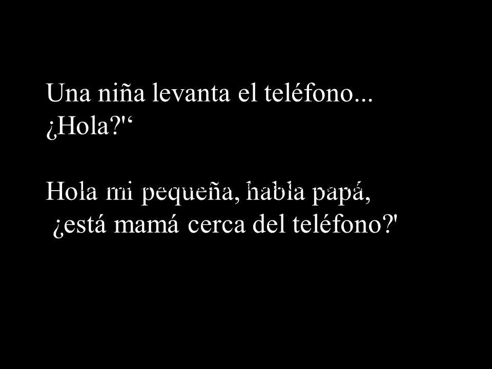 Una niña levanta el teléfono... ¿Hola '