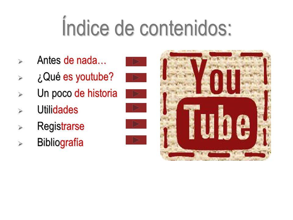 Índice de contenidos: Antes de nada… ¿Qué es youtube