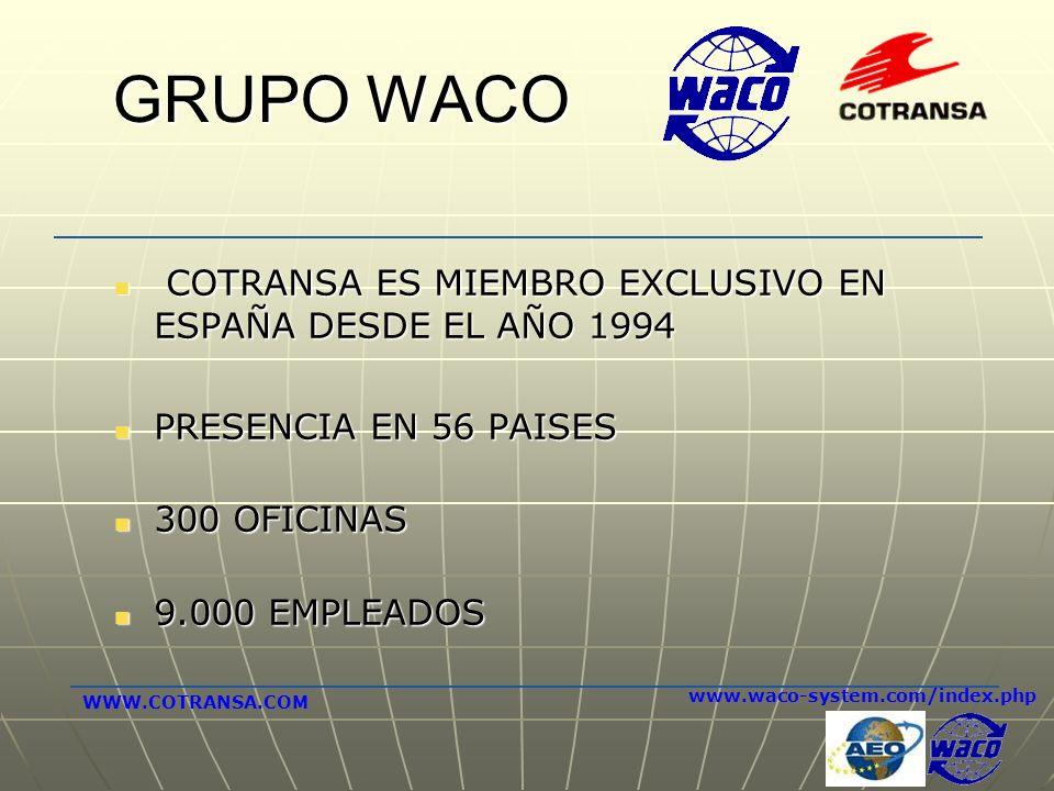 GRUPO WACO COTRANSA ES MIEMBRO EXCLUSIVO EN ESPAÑA DESDE EL AÑO 1994