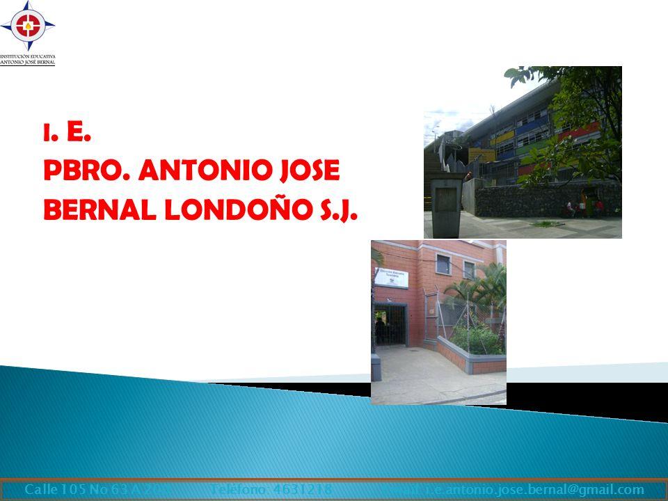 I. E. PBRO. ANTONIO JOSE BERNAL LONDOÑO S.J.