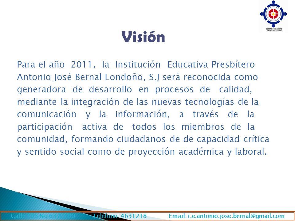 Visión Para el año 2011, la Institución Educativa Presbítero