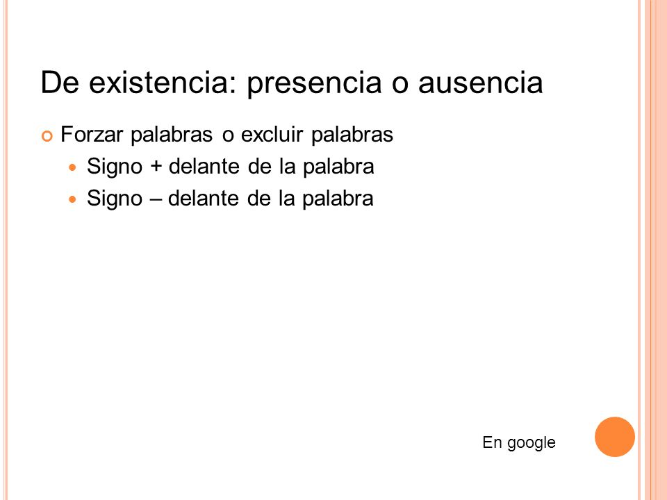 De existencia: presencia o ausencia