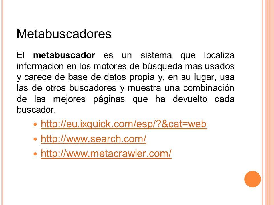 Metabuscadores http://eu.ixquick.com/esp/ &cat=web