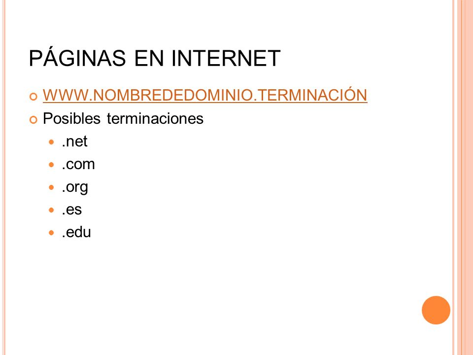 PÁGINAS EN INTERNET WWW.NOMBREDEDOMINIO.TERMINACIÓN