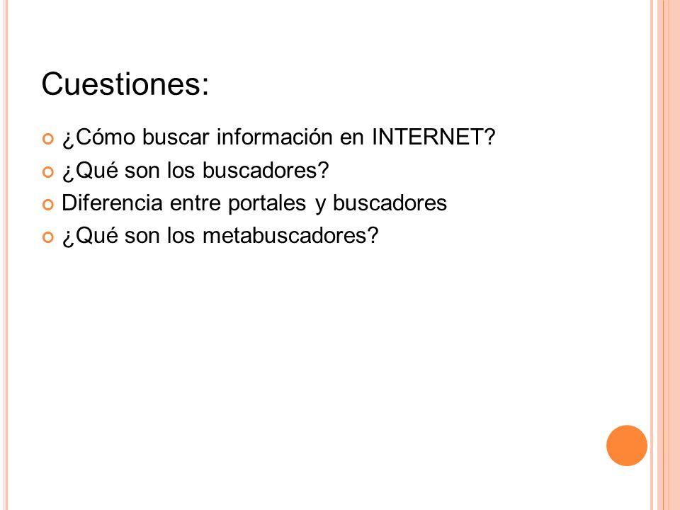 Cuestiones: ¿Cómo buscar información en INTERNET