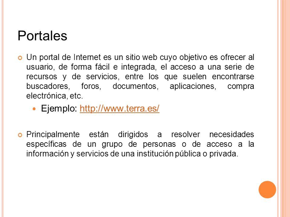 Portales Ejemplo: http://www.terra.es/
