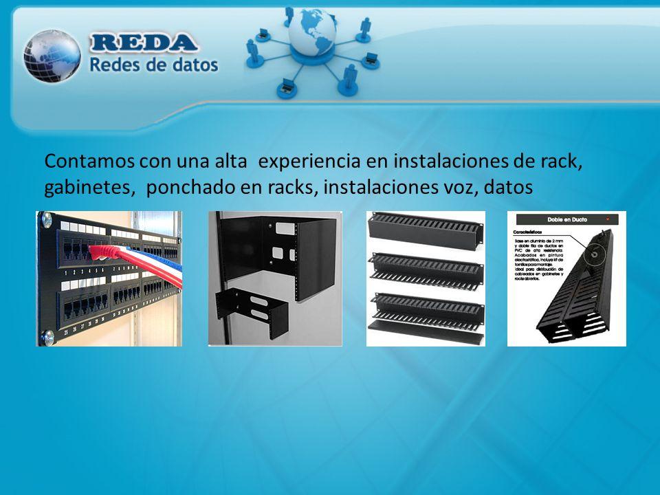Contamos con una alta experiencia en instalaciones de rack, gabinetes, ponchado en racks, instalaciones voz, datos