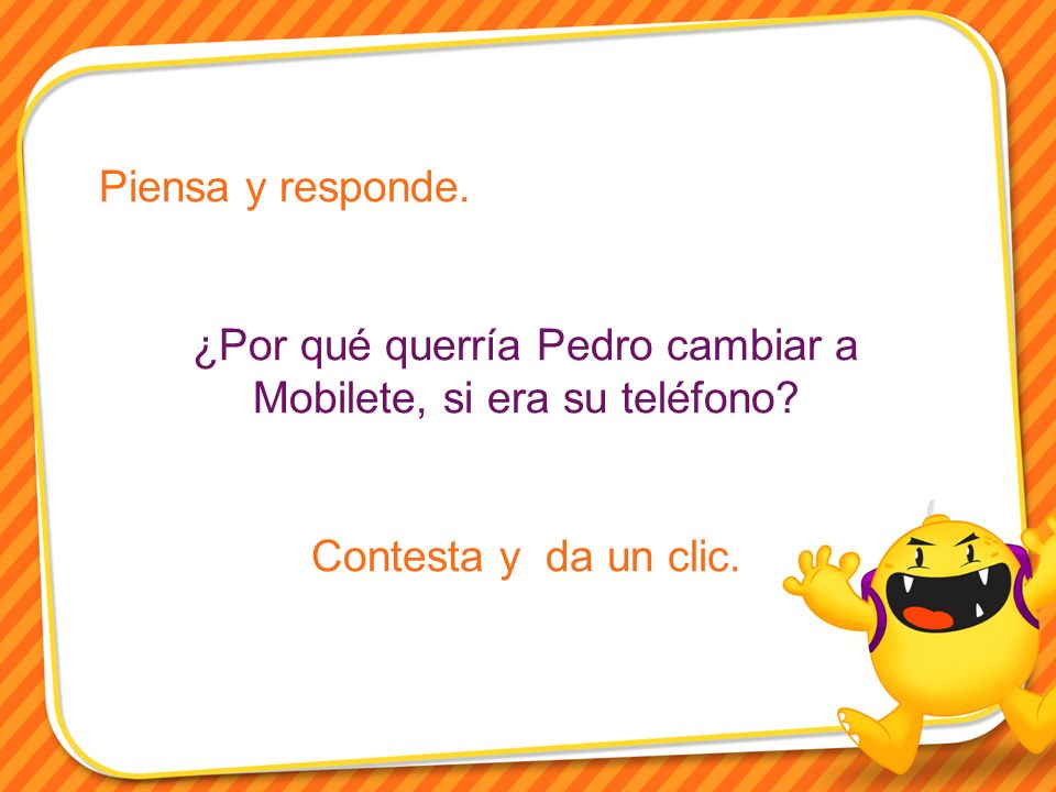 ¿Por qué querría Pedro cambiar a Mobilete, si era su teléfono