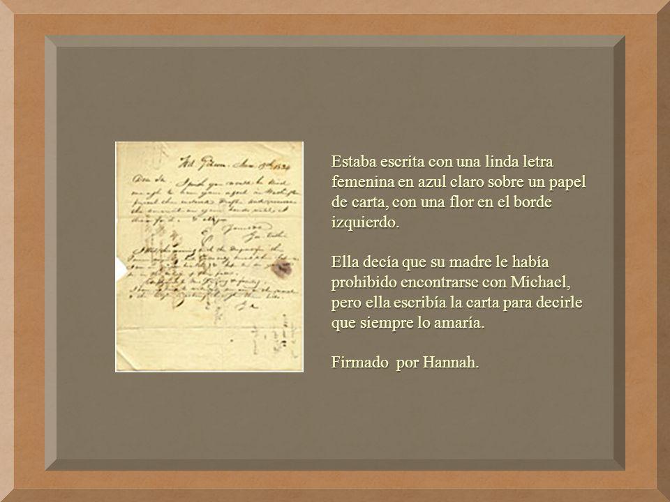 Estaba escrita con una linda letra femenina en azul claro sobre un papel de carta, con una flor en el borde izquierdo.
