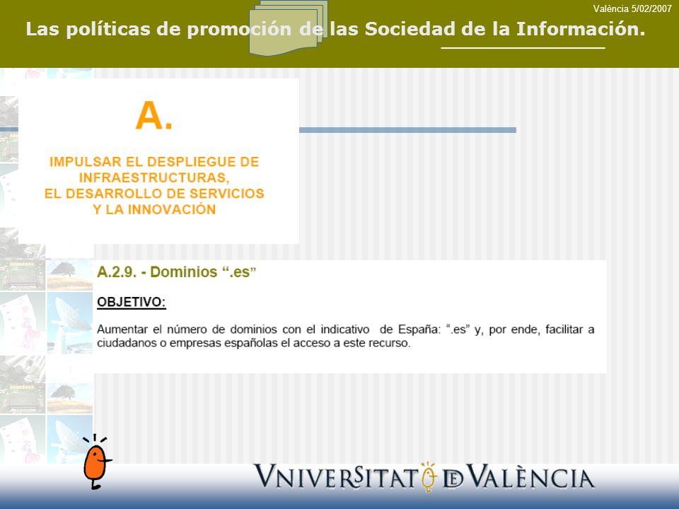 Las políticas de promoción de las Sociedad de la Información.