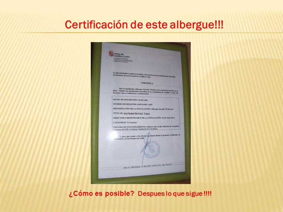 Certificación de este albergue!!!
