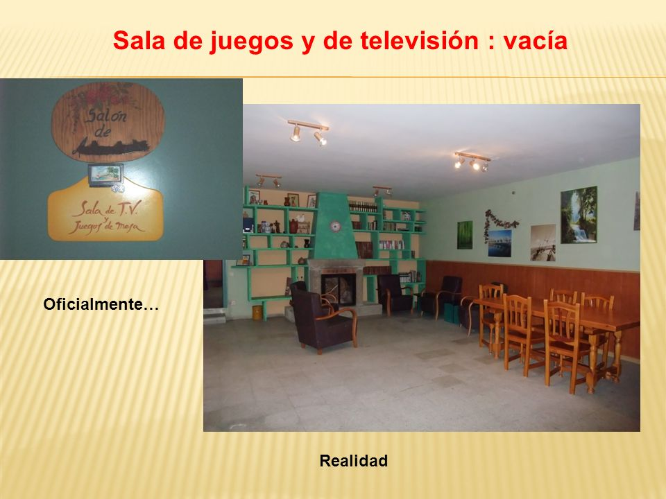 Sala de juegos y de televisión : vacía