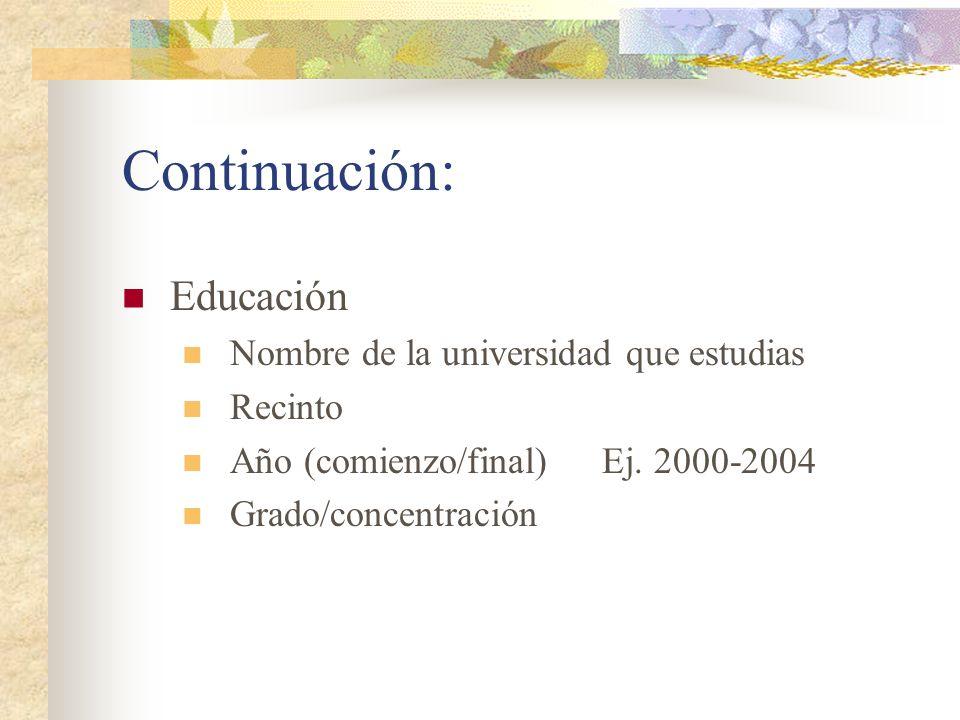 Continuación: Educación Nombre de la universidad que estudias Recinto