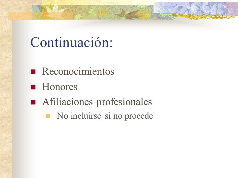 Continuación: Reconocimientos Honores Afiliaciones profesionales