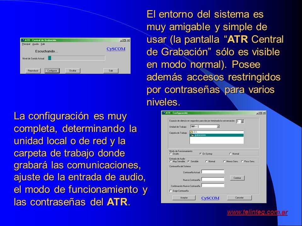 El entorno del sistema es muy amigable y simple de usar (la pantalla ATR Central de Grabación sólo es visible en modo normal). Posee además accesos restringidos por contraseñas para varios niveles.