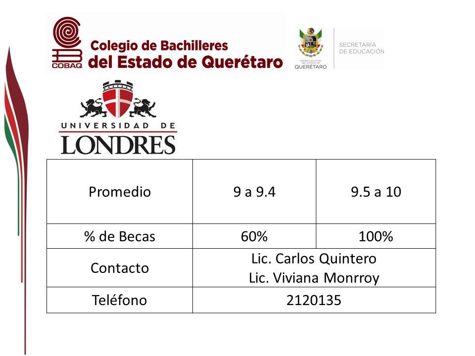 Promedio 9 a 9.4. 9.5 a 10. % de Becas. 60% 100% Contacto. Lic. Carlos Quintero. Lic. Viviana Monrroy.