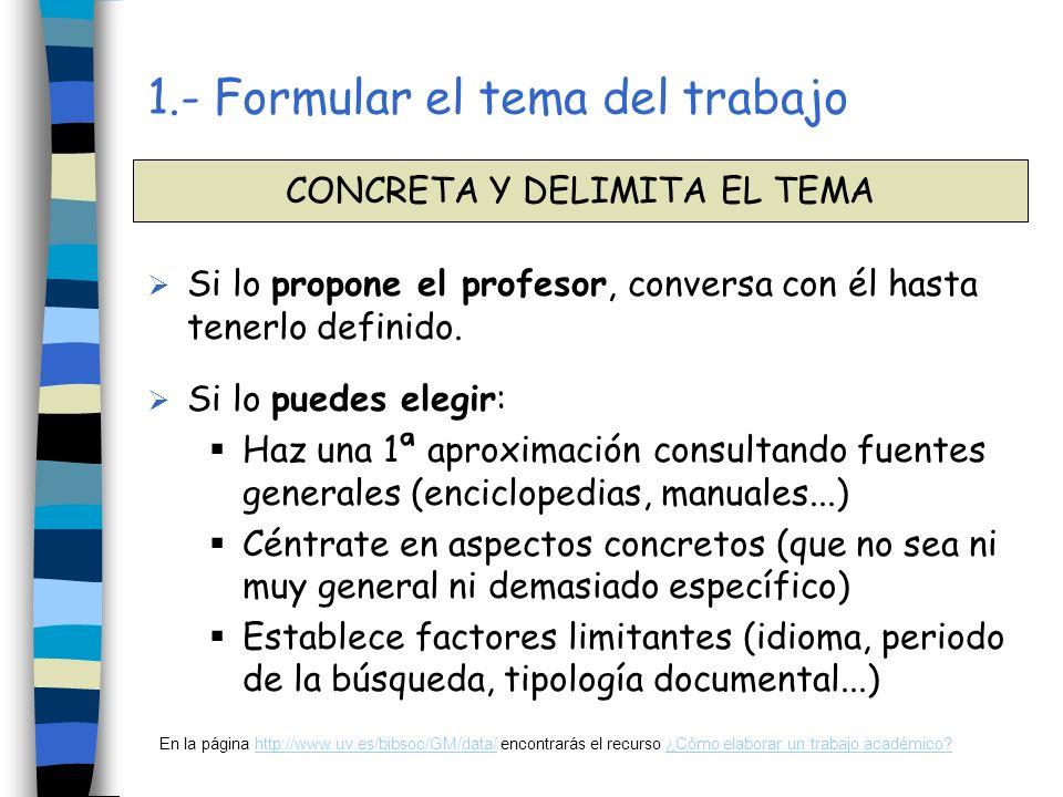 1.- Formular el tema del trabajo
