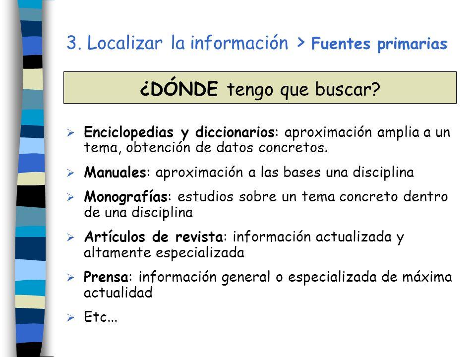 3. Localizar la información > Fuentes primarias