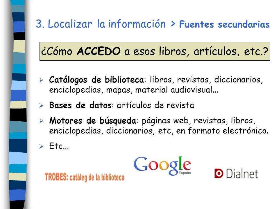 3. Localizar la información > Fuentes secundarias
