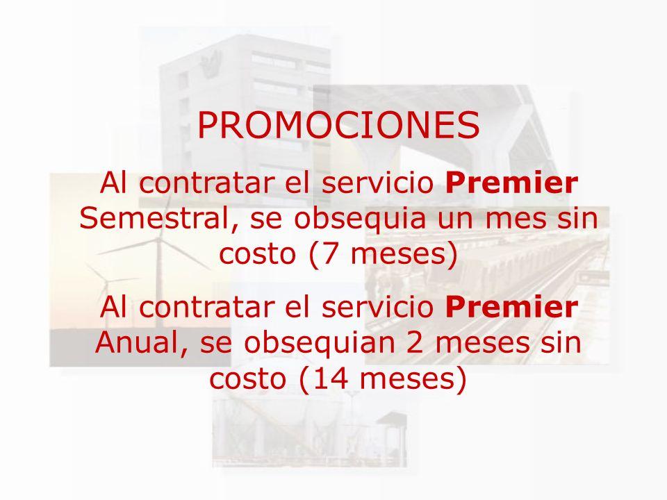 PROMOCIONES Al contratar el servicio Premier Semestral, se obsequia un mes sin costo (7 meses)