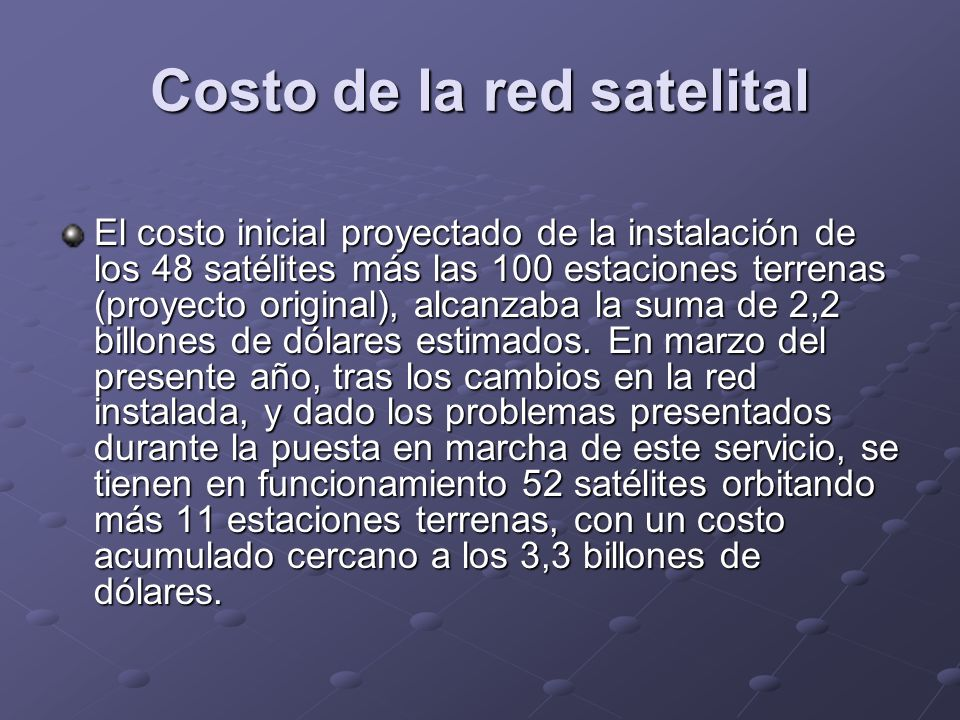 Costo de la red satelital