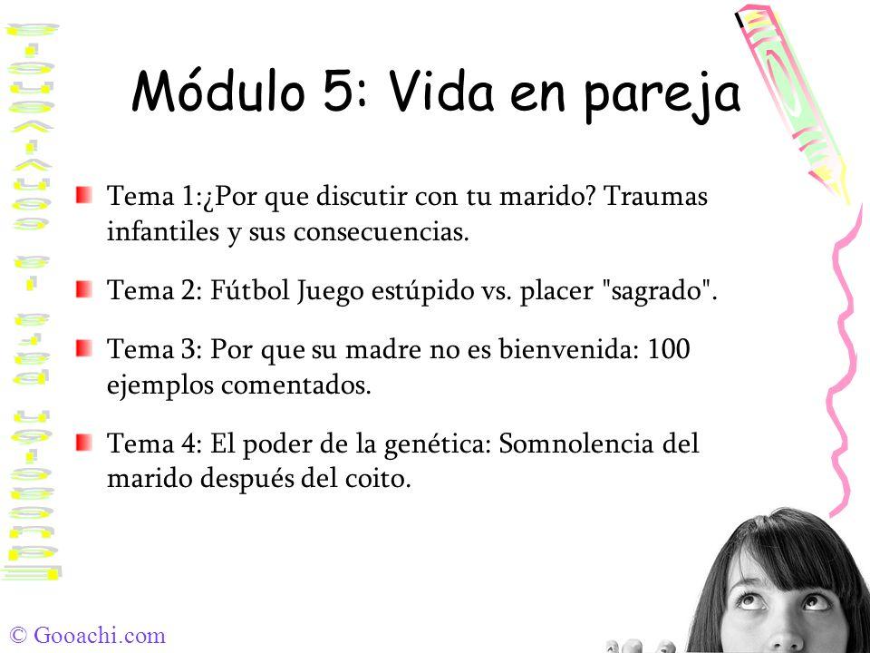 Módulo 5: Vida en pareja Tema 1:¿Por que discutir con tu marido Traumas infantiles y sus consecuencias.