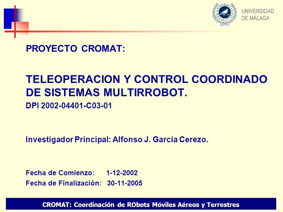 CROMAT: Coordinación de RObots Móviles Aéreos y Terrestres