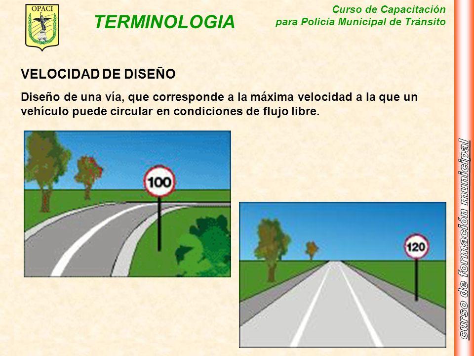 VELOCIDAD DE DISEÑODiseño de una vía, que corresponde a la máxima velocidad a la que un vehículo puede circular en condiciones de flujo libre.