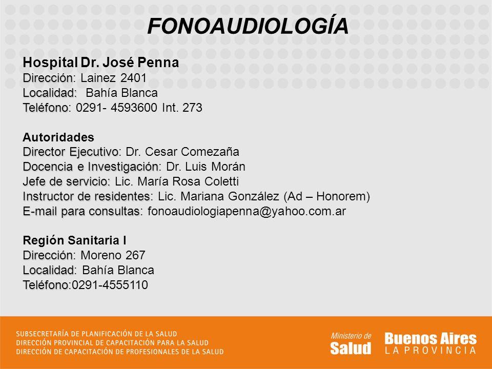 FONOAUDIOLOGÍA Hospital Dr. José Penna Dirección: Lainez 2401