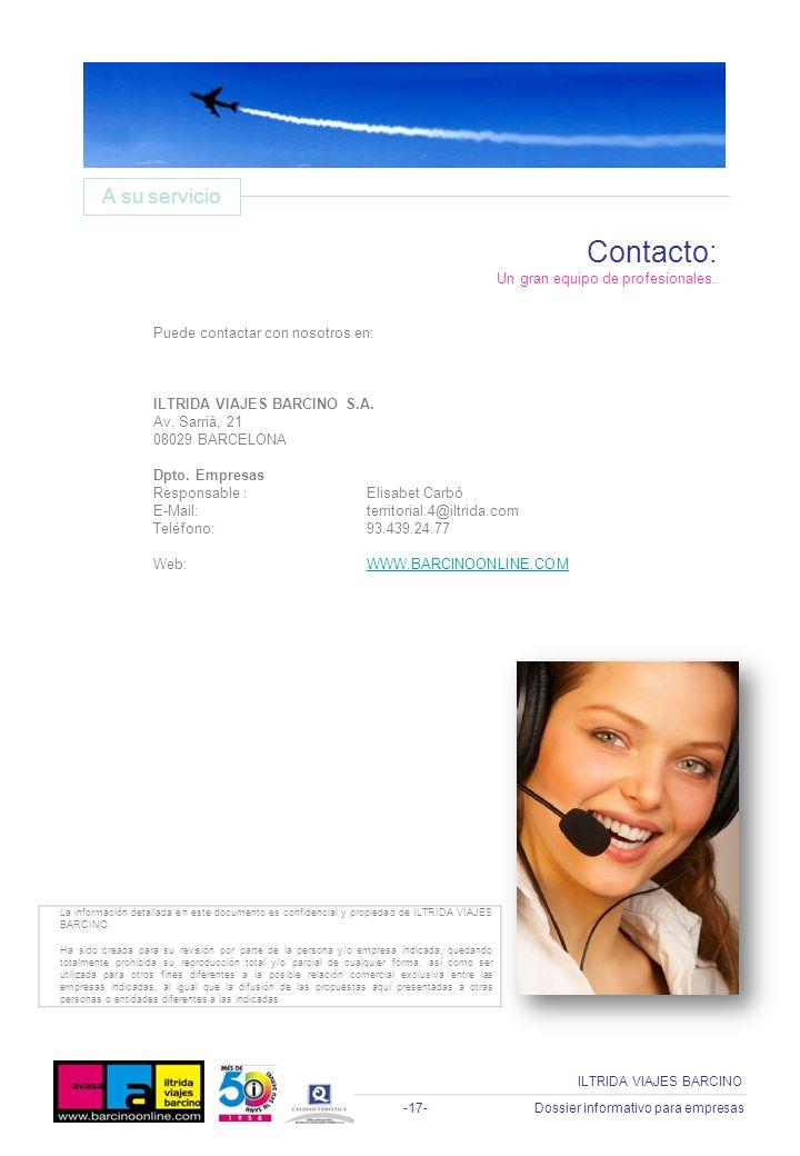 Contacto: A su servicio Un gran equipo de profesionales.