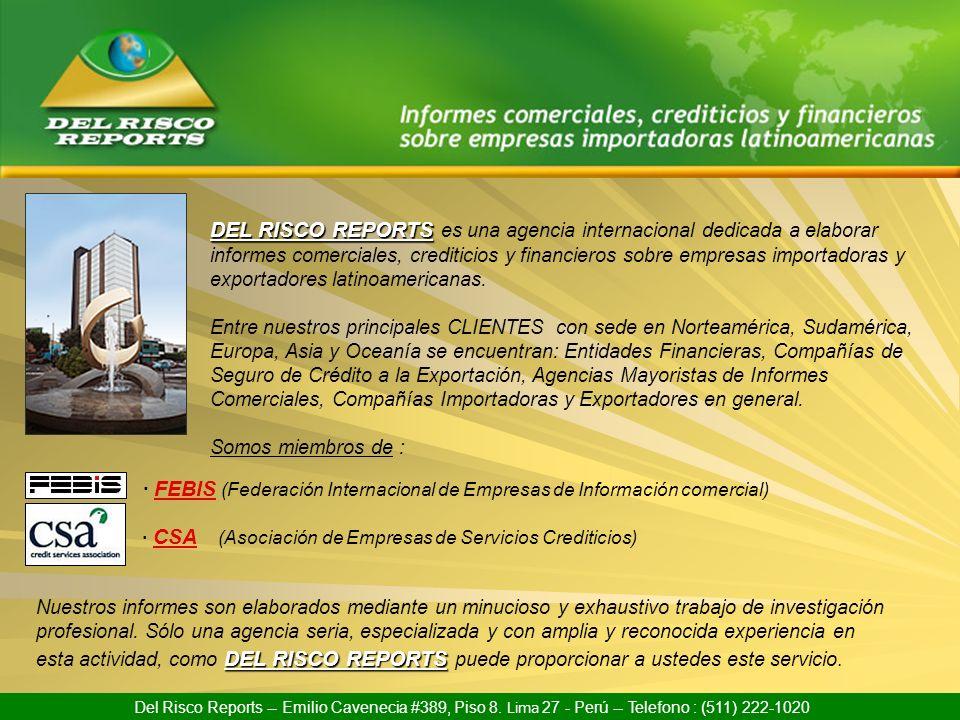 DEL RISCO REPORTS es una agencia internacional dedicada a elaborar informes comerciales, crediticios y financieros sobre empresas importadoras y exportadores latinoamericanas.