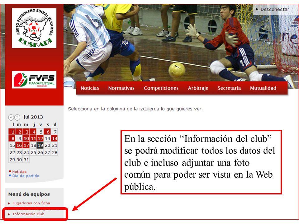 En la sección Información del club se podrá modificar todos los datos del club e incluso adjuntar una foto común para poder ser vista en la Web pública.