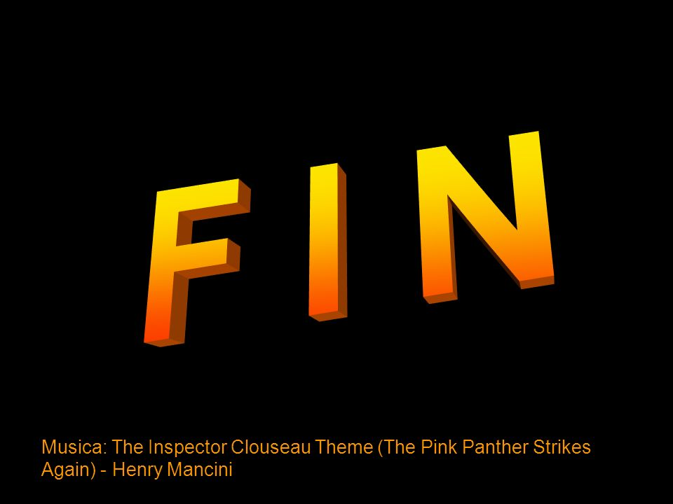 F I N Musica: The Inspector Clouseau Theme (The Pink Panther Strikes Again) - Henry Mancini