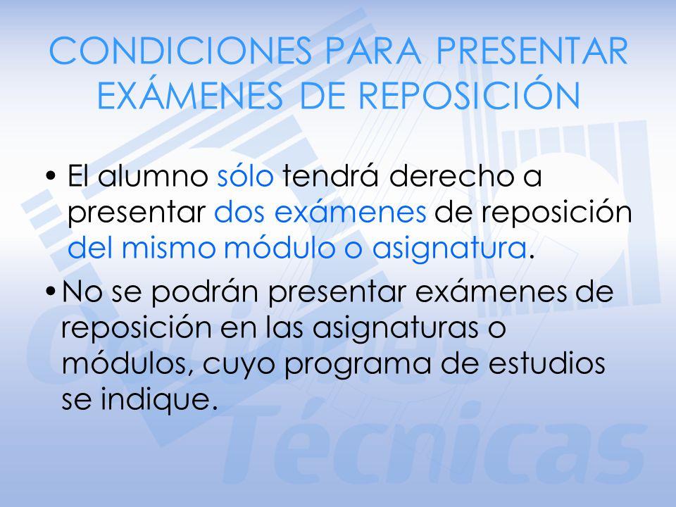 CONDICIONES PARA PRESENTAR EXÁMENES DE REPOSICIÓN