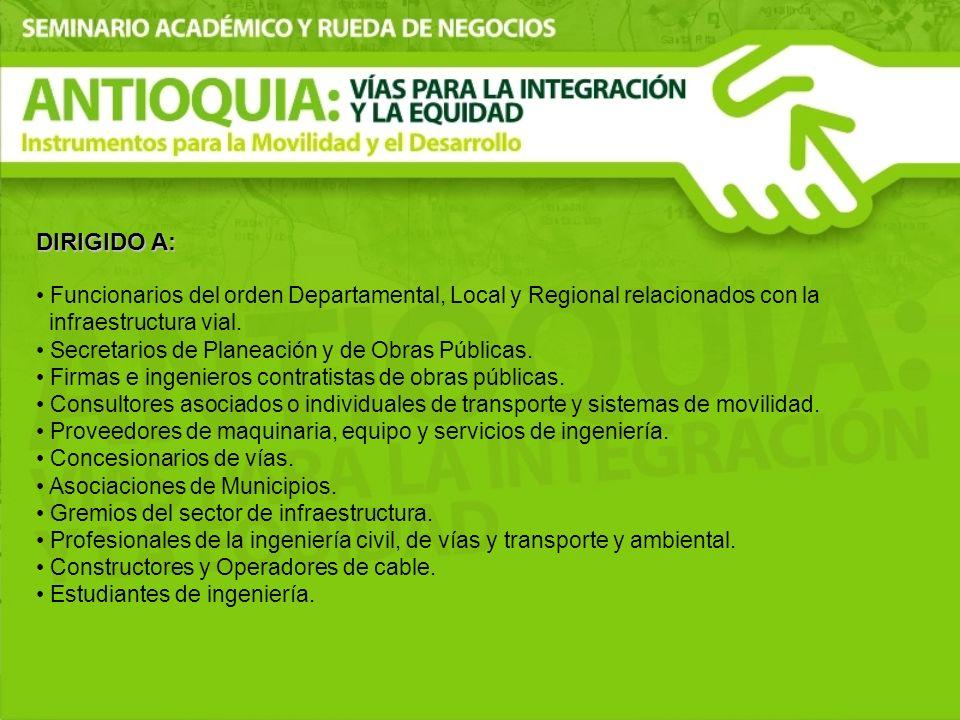 DIRIGIDO A: Funcionarios del orden Departamental, Local y Regional relacionados con la. infraestructura vial.