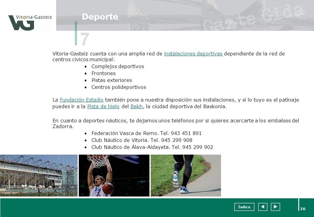 Deporte 7. Vitoria-Gasteiz cuenta con una amplia red de instalaciones deportivas dependiente de la red de centros cívicos municipal: