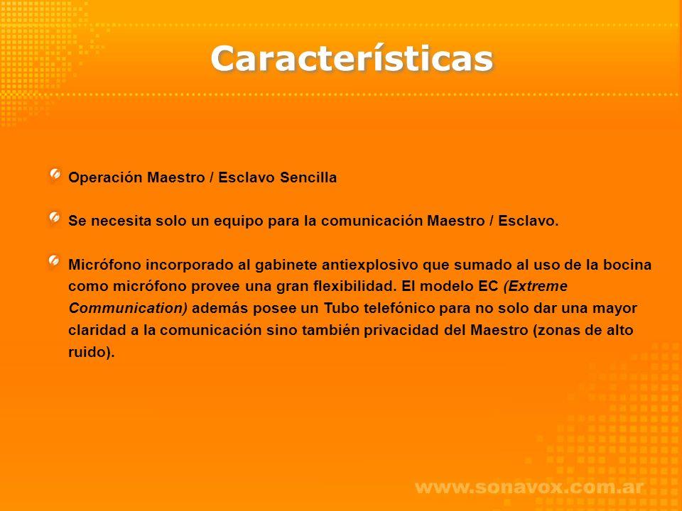 Características Operación Maestro / Esclavo Sencilla