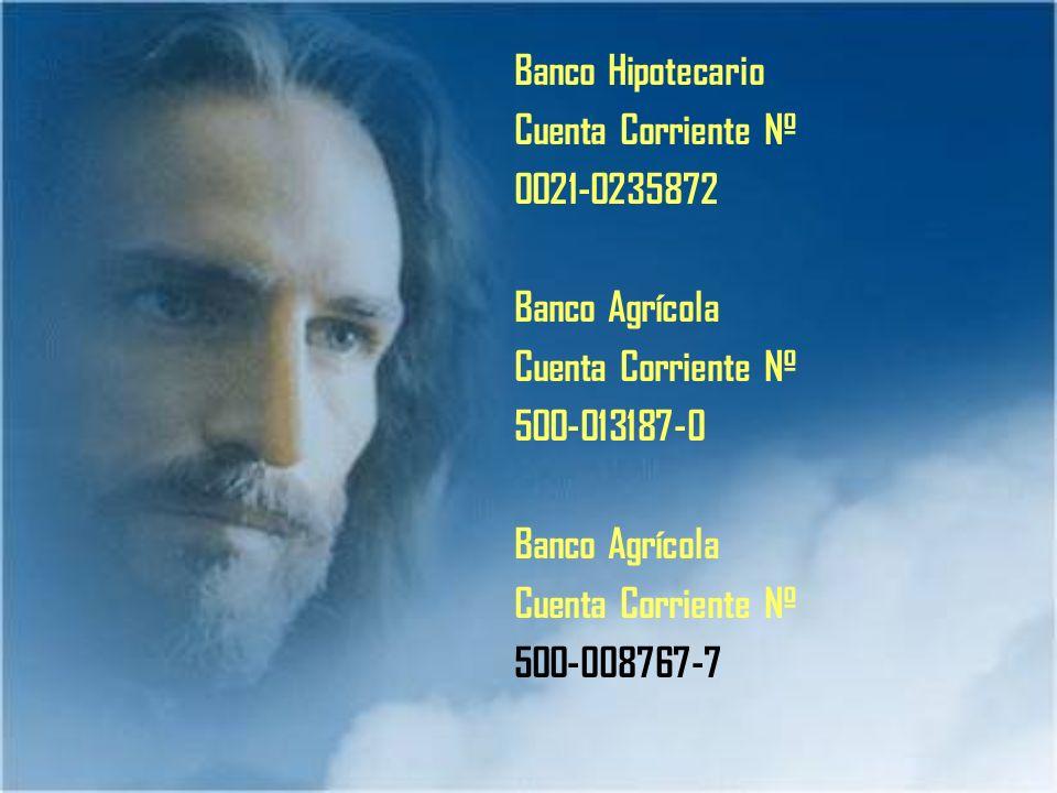 Banco Hipotecario Cuenta Corriente Nº 0021-0235872 Banco Agrícola 500-013187-0 500-008767-7