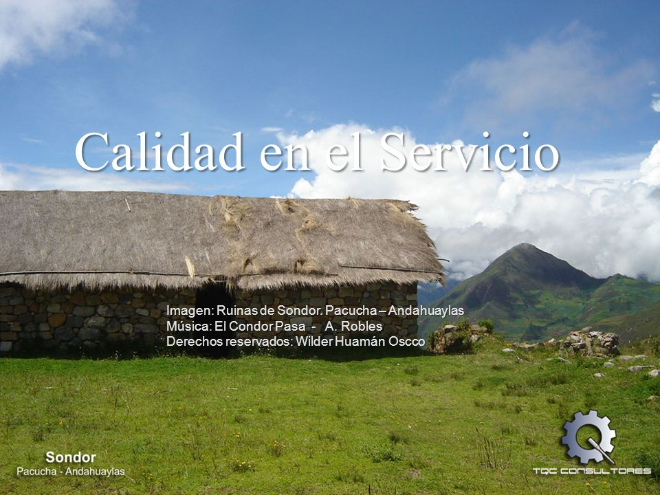 Calidad en el Servicio Imagen: Ruinas de Sondor. Pacucha – Andahuaylas