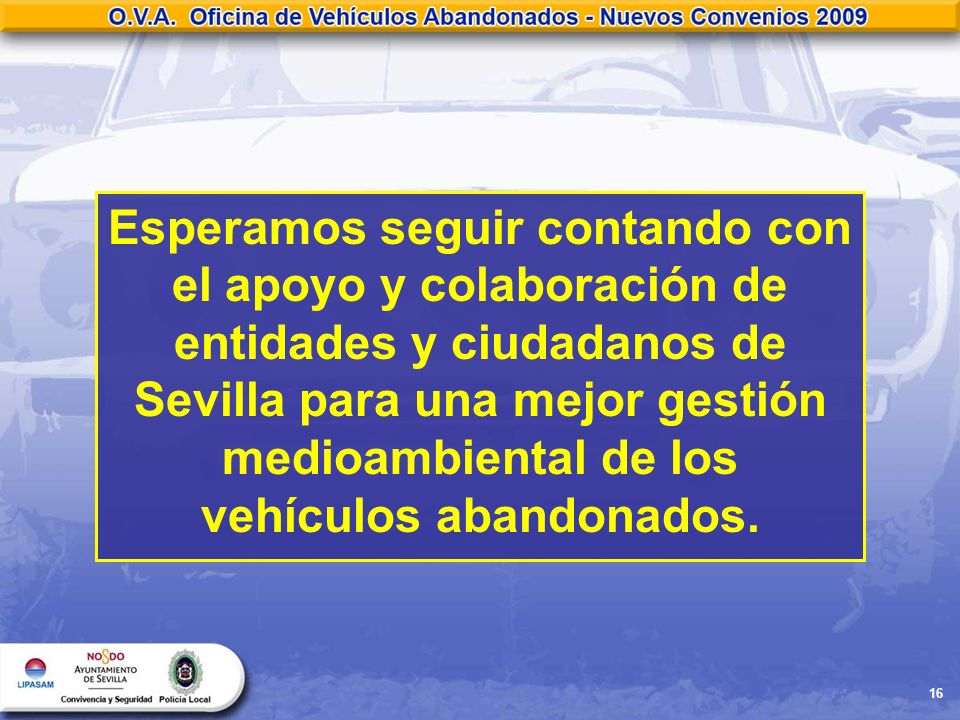 Esperamos seguir contando con el apoyo y colaboración de entidades y ciudadanos de Sevilla para una mejor gestión medioambiental de los vehículos abandonados.