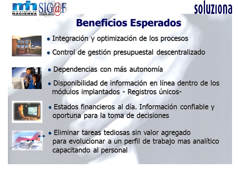 Beneficios Esperados Integración y optimización de los procesos