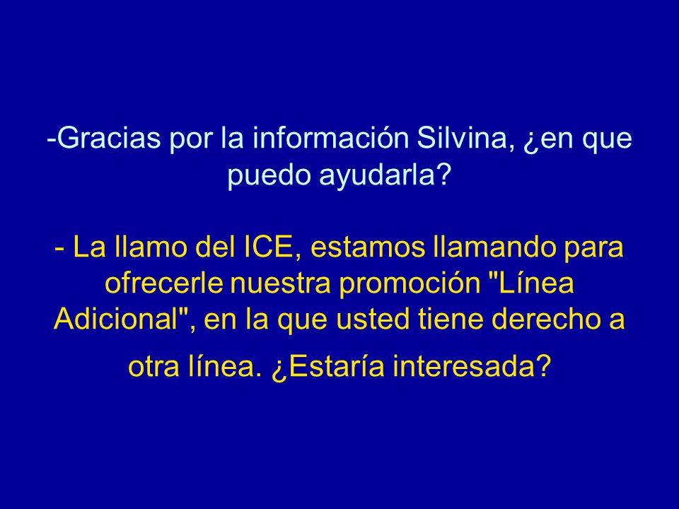 Gracias por la información Silvina, ¿en que puedo ayudarla