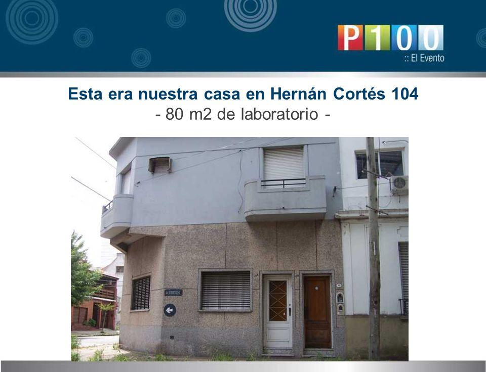 Esta era nuestra casa en Hernán Cortés 104