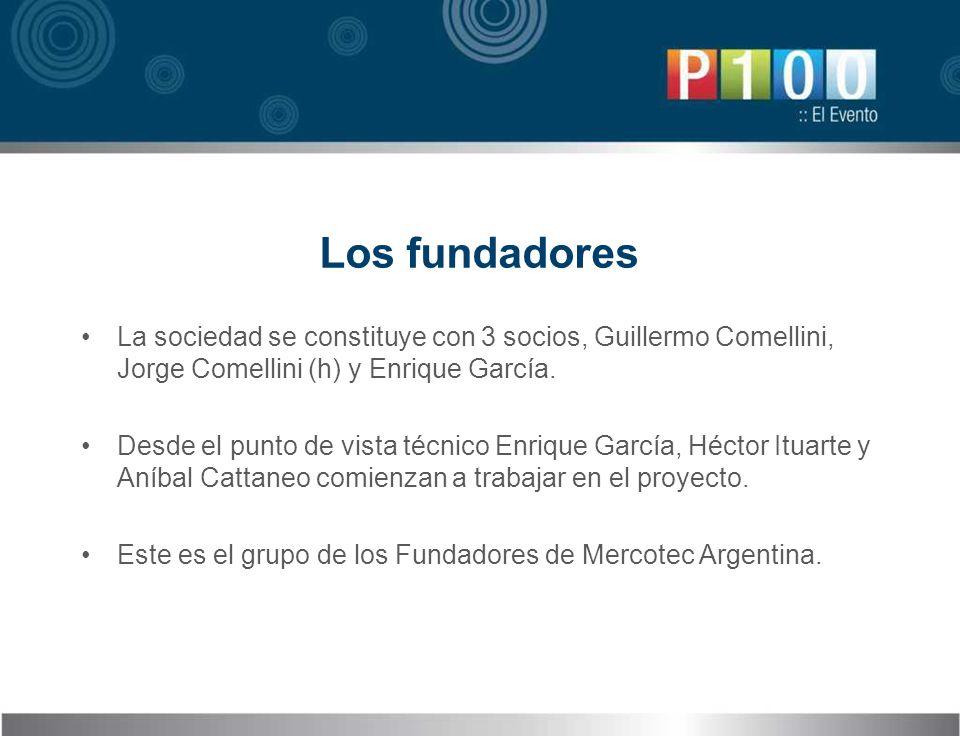 Los fundadores La sociedad se constituye con 3 socios, Guillermo Comellini, Jorge Comellini (h) y Enrique García.